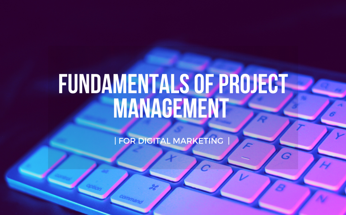 The Foundation Project Management For Digital Marketing || OAK Interlink Company Limited