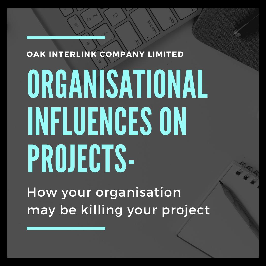 Organisational-Influences|| OAK Interlink Company Limited