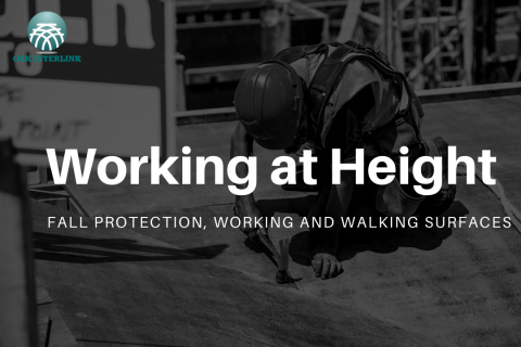 Working at Height (Fall Protection, Working and Walking Surfaces)